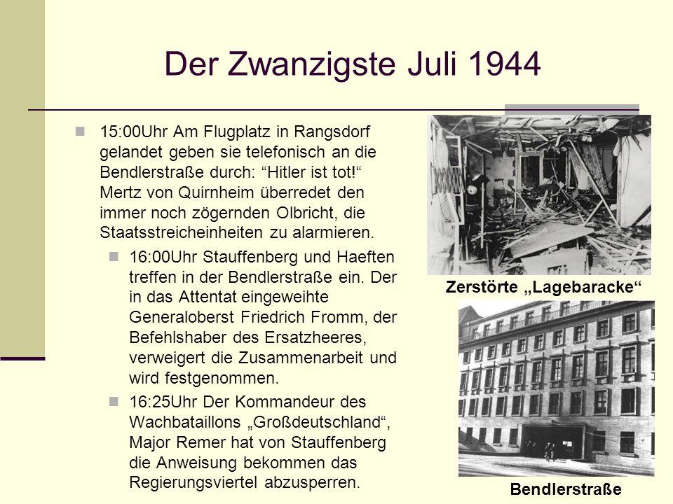 Der Zwanzigste Juli 1944 15:00Uhr Am Flugplatz in Rangsdorf gelandet geben sie telefonisch an die Bendlerstraße durch: Hitler ist tot! Mertz von Quirn