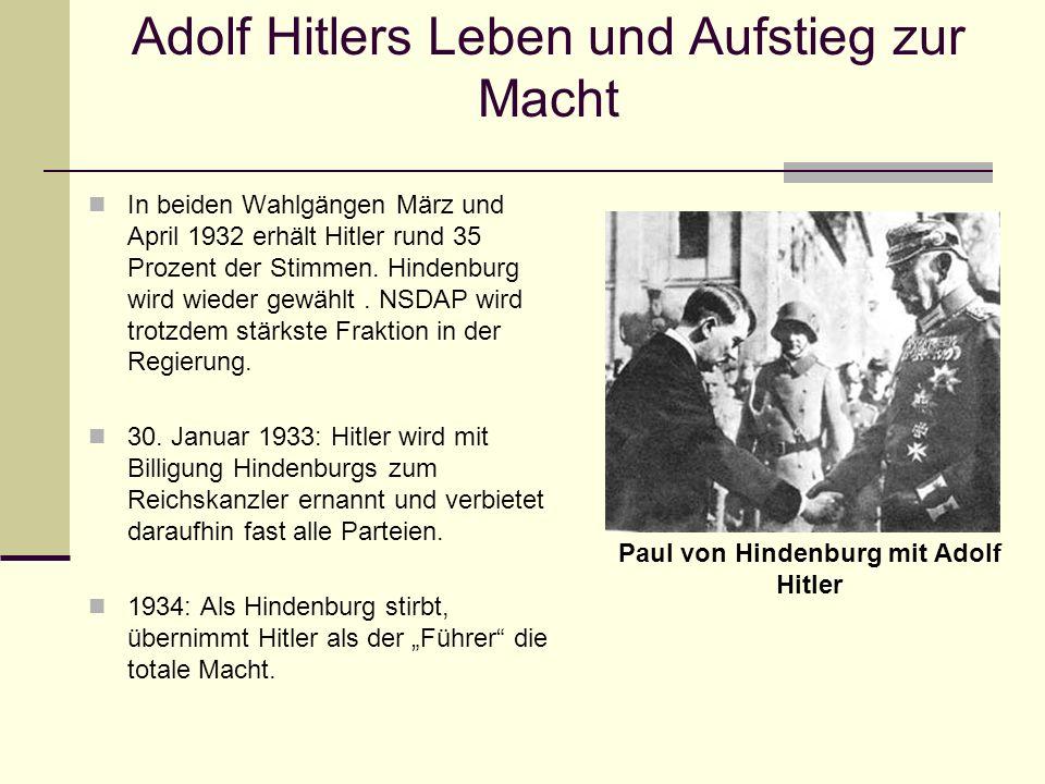 Adolf Hitlers Leben und Aufstieg zur Macht In beiden Wahlgängen März und April 1932 erhält Hitler rund 35 Prozent der Stimmen. Hindenburg wird wieder