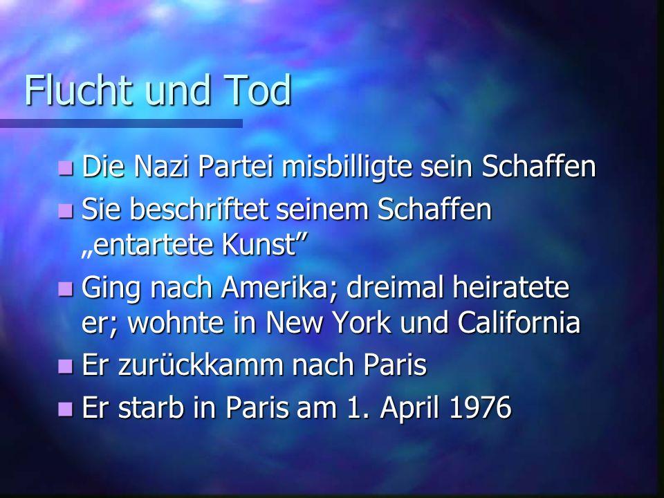 Flucht und Tod Die Nazi Partei misbilligte sein Schaffen Die Nazi Partei misbilligte sein Schaffen Sie beschriftet seinem Schaffen entartete Kunst Sie