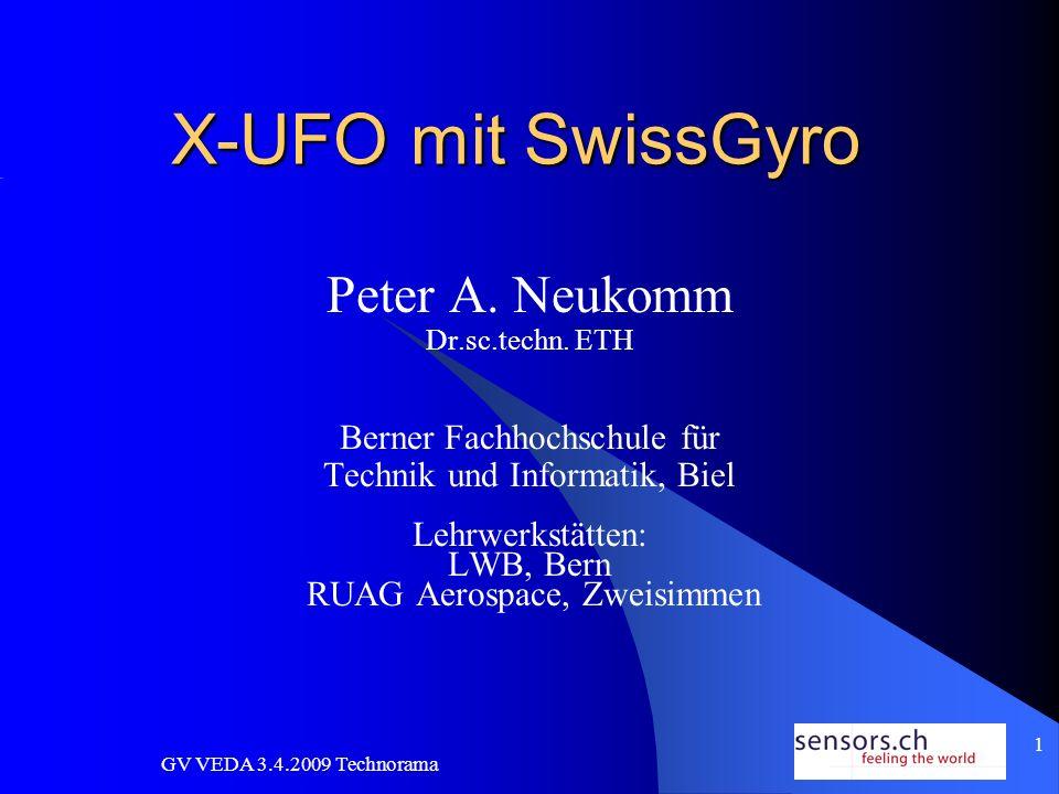 GV VEDA 3.4.2009 Technorama 2 Inhalt Aufbau des X-UFO Flugeigenschaften des X-UFO Bedeutung der Kreisel-Stabilisierung Beschreibung des SwissGyro Flug-Demonstration mit Heli-Pilot Christoph Widmer