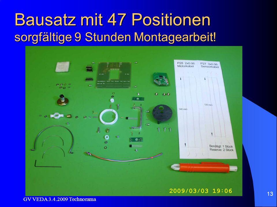 GV VEDA 3.4.2009 Technorama 13 Bausatz mit 47 Positionen sorgfältige 9 Stunden Montagearbeit!