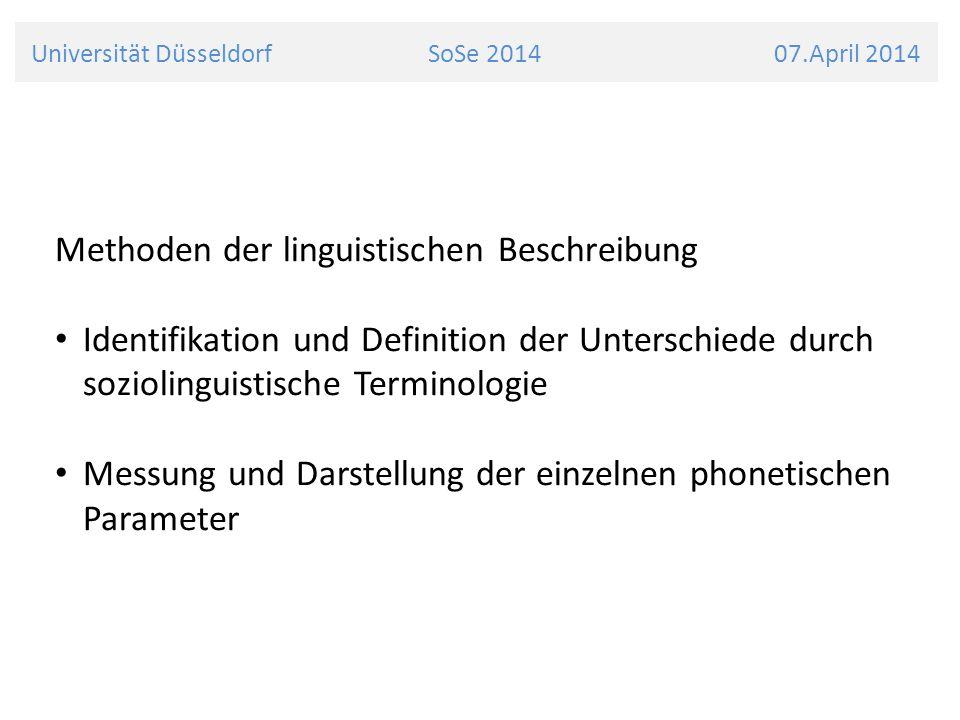 Universität Düsseldorf SoSe 2014 07.April 2014 Einführung in die Varietätenlinguistik