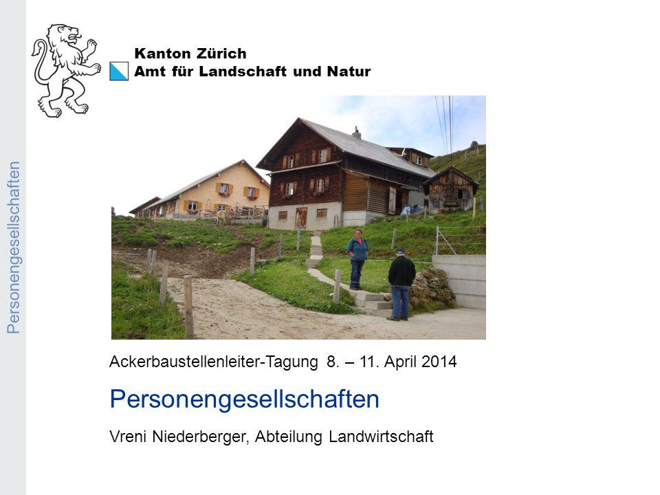 Kanton Zürich Amt für Landschaft und Natur Personengesellschaften Ackerbaustellenleiter-Tagung 8.