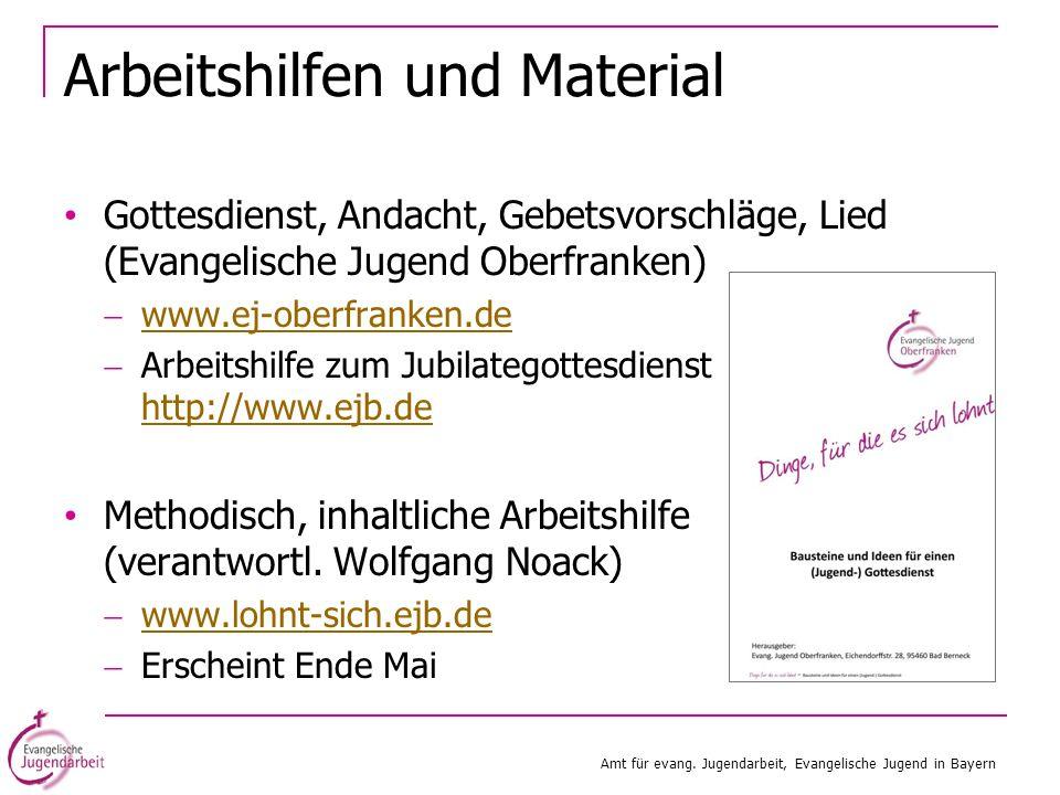 Arbeitshilfen und Material Gottesdienst, Andacht, Gebetsvorschläge, Lied (Evangelische Jugend Oberfranken) www.ej-oberfranken.de Arbeitshilfe zum Jubi