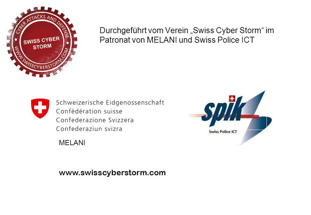 Durchgeführt vom Verein Swiss Cyber Storm im Patronat von MELANI und Swiss Police ICT MELANI www.swisscyberstorm.com