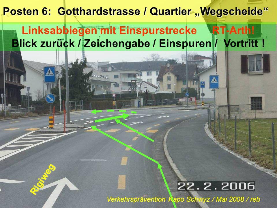 Posten 5: Rigiweg / Gotthardstrasse RT-Arth.