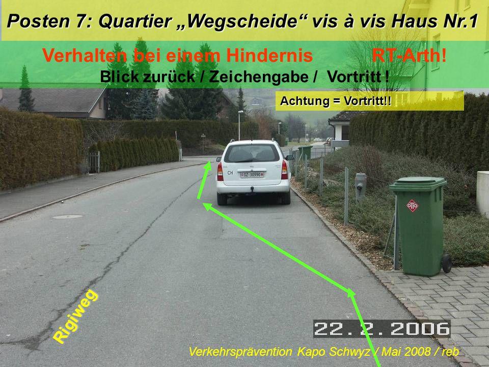 Posten 6: Gotthardstrasse / Quartier Wegscheide Linksabbiegen mit Einspurstrecke RT-Arth! Blick zurück / Zeichengabe / Einspuren / Vortritt ! Rigiweg