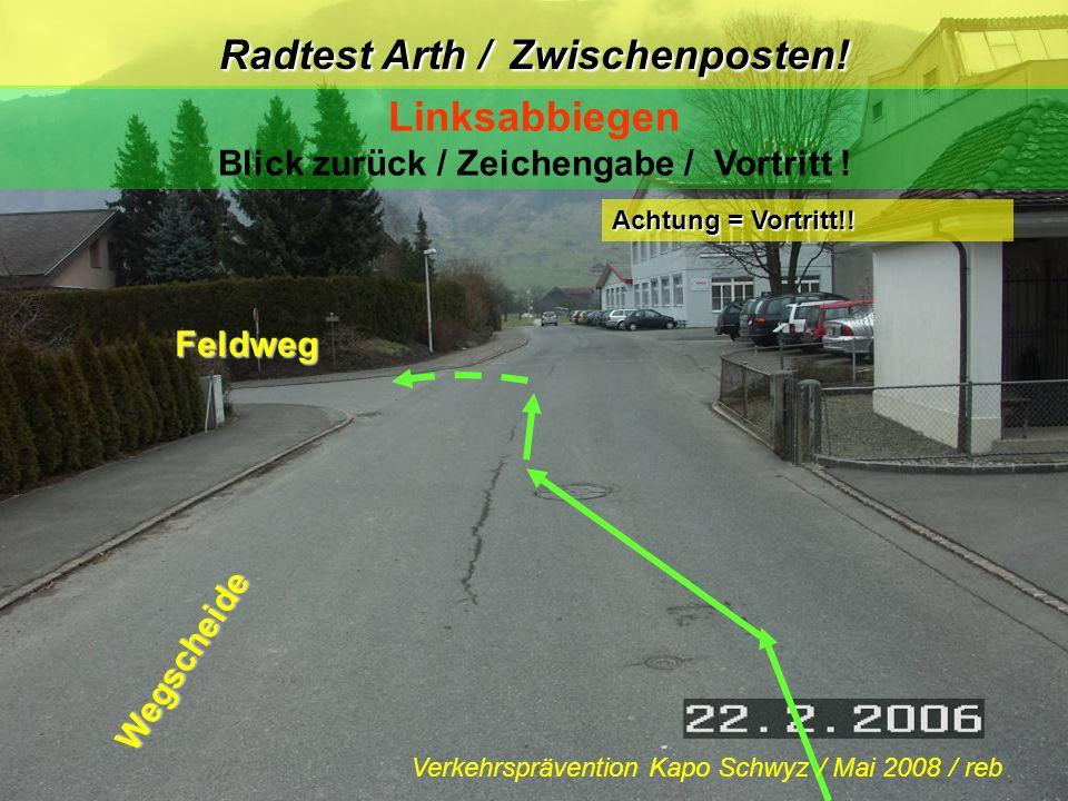 Posten 7: Quartier Wegscheide vis à vis Haus Nr.1 Verhalten bei einem Hindernis RT-Arth! Blick zurück / Zeichengabe / Vortritt ! Achtung = Vortritt!!