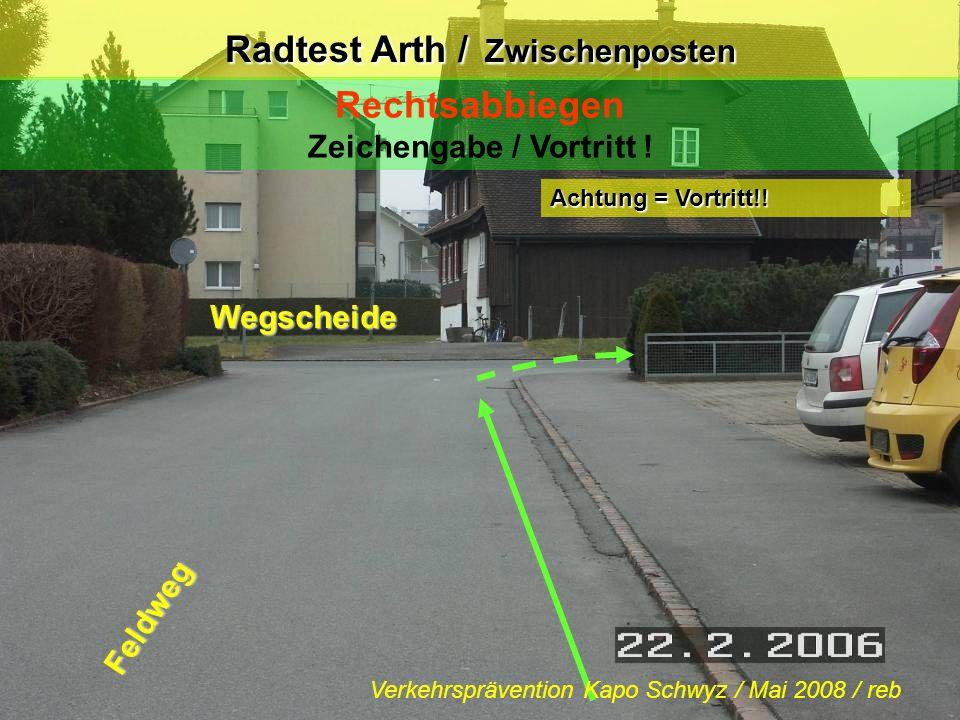 Radtest Arth / Zwischenposten Linksabbiegen Blick zurück / Zeichengabe / Einspuren / Vortritt .
