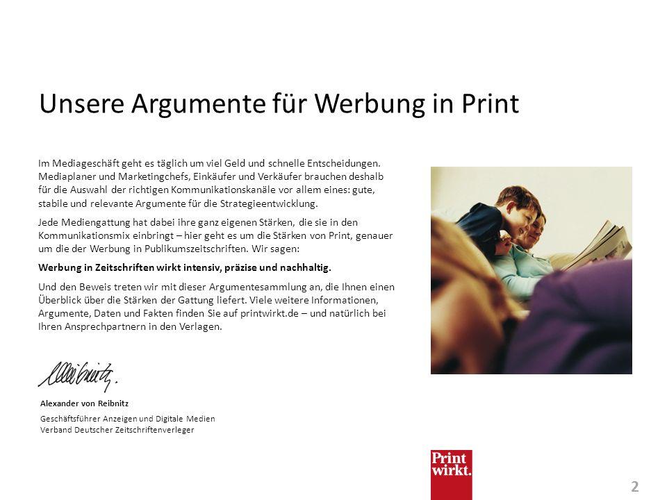 2 Unsere Argumente für Werbung in Print Im Mediageschäft geht es täglich um viel Geld und schnelle Entscheidungen. Mediaplaner und Marketingchefs, Ein