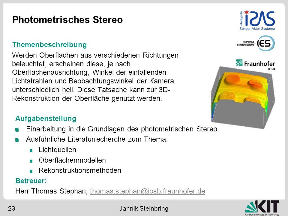 Photometrisches Stereo 23 Jannik Steinbring Aufgabenstellung Einarbeitung in die Grundlagen des photometrischen Stereo Ausführliche Literaturrecherche