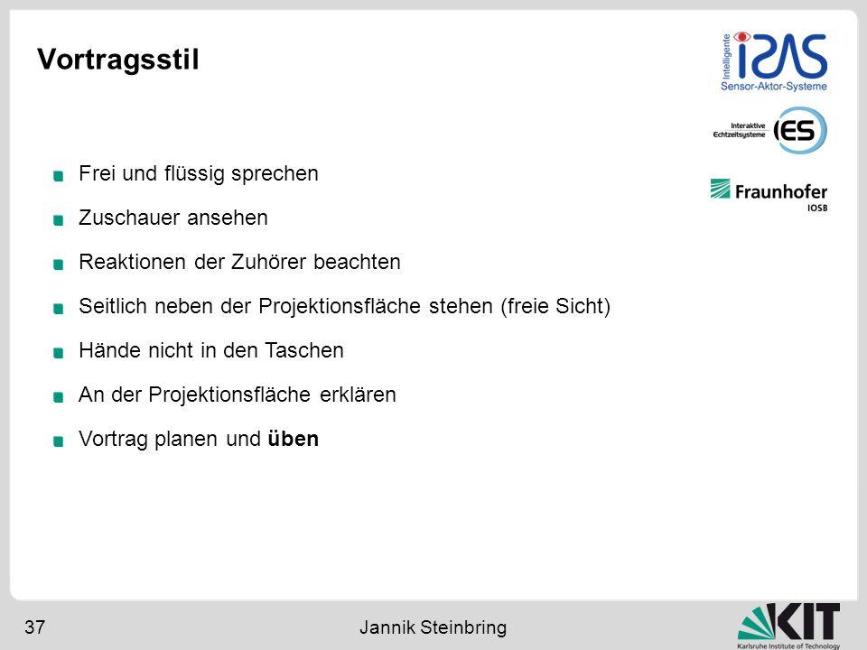 Vortragsstil 37 Jannik Steinbring Frei und flüssig sprechen Zuschauer ansehen Reaktionen der Zuhörer beachten Seitlich neben der Projektionsfläche ste