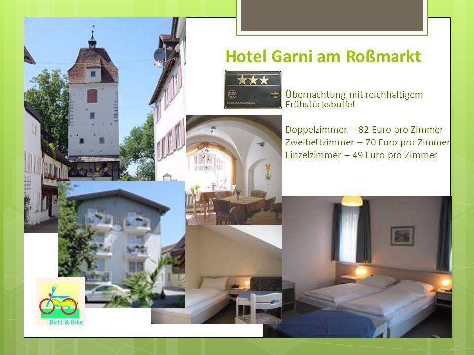 Übernachtung mit reichhaltigem Frühstücksbuffet Doppelzimmer – 82 Euro pro Zimmer Zweibettzimmer – 70 Euro pro Zimmer Einzelzimmer – 49 Euro pro Zimmer Hotel Garni am Roßmarkt