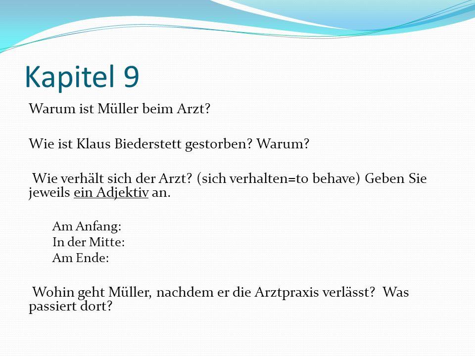 Kapitel 9 Warum ist Müller beim Arzt.Wie ist Klaus Biederstett gestorben.