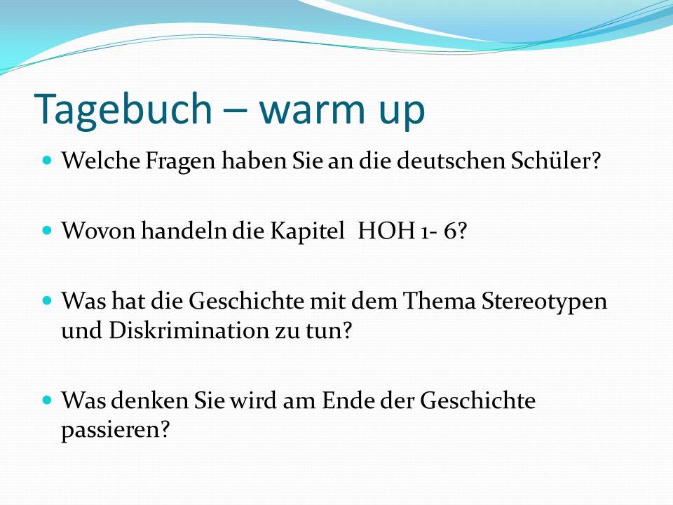 Tagebuch – warm up Welche Fragen haben Sie an die deutschen Schüler.