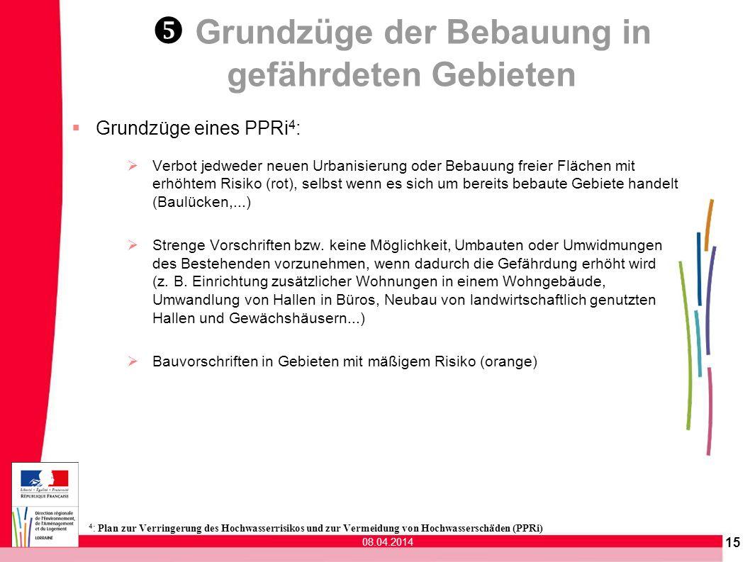 15 Grundzüge der Bebauung in gefährdeten Gebieten Grundzüge eines PPRi 4 : Verbot jedweder neuen Urbanisierung oder Bebauung freier Flächen mit erhöht