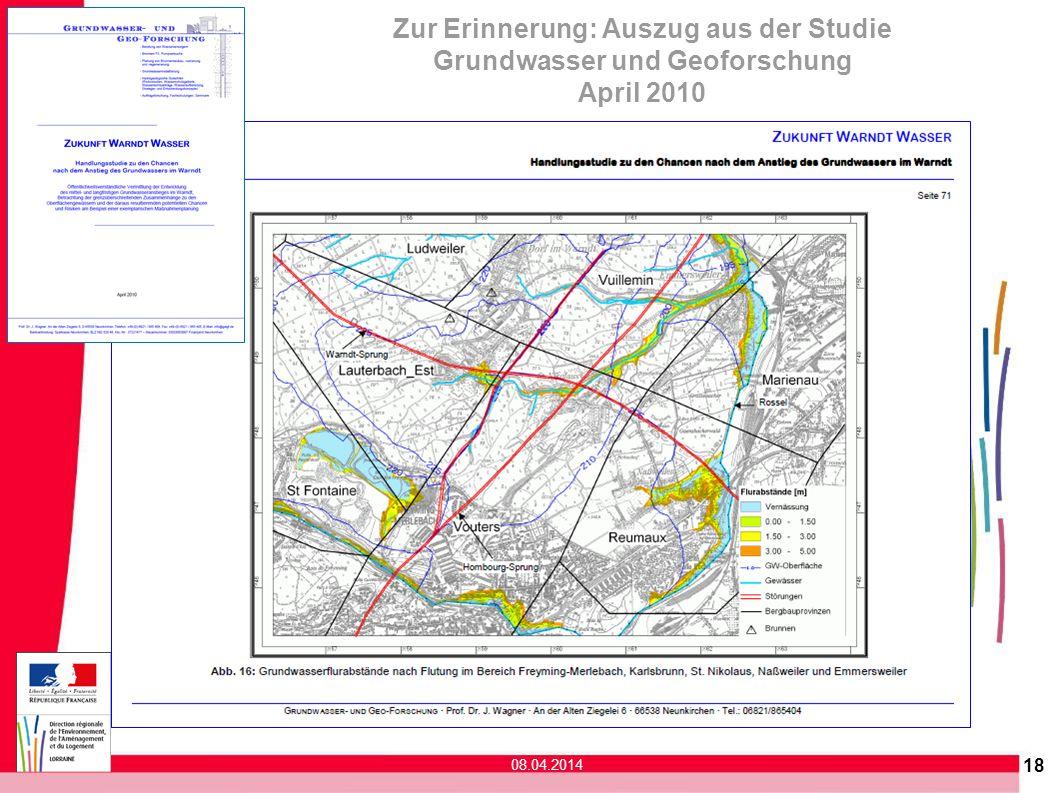 18 Zur Erinnerung: Auszug aus der Studie Grundwasser und Geoforschung April 2010 08.04.2014