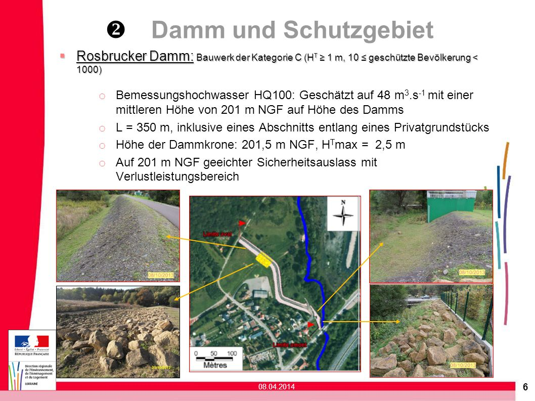 6 Rosbrucker Damm: Bauwerk der Kategorie C (H T 1 m, 10 geschützte Bevölkerung < 1000) Rosbrucker Damm: Bauwerk der Kategorie C (H T 1 m, 10 geschützt