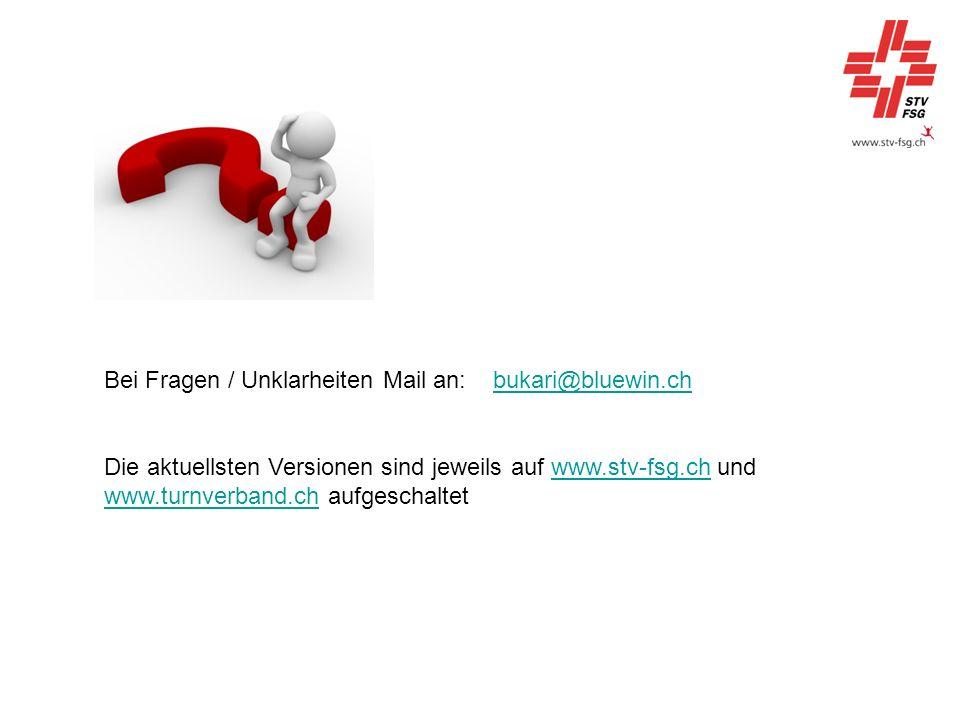 Bei Fragen / Unklarheiten Mail an: bukari@bluewin.chbukari@bluewin.ch Die aktuellsten Versionen sind jeweils auf www.stv-fsg.ch und www.turnverband.ch aufgeschaltetwww.stv-fsg.ch www.turnverband.ch
