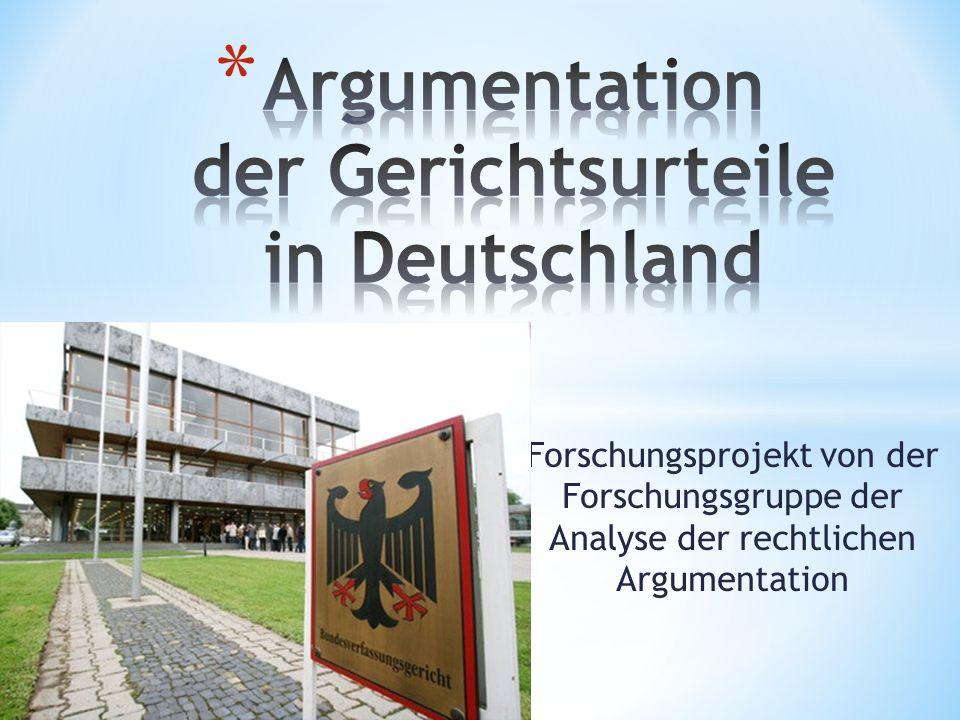 Forschungsprojekt von der Forschungsgruppe der Analyse der rechtlichen Argumentation