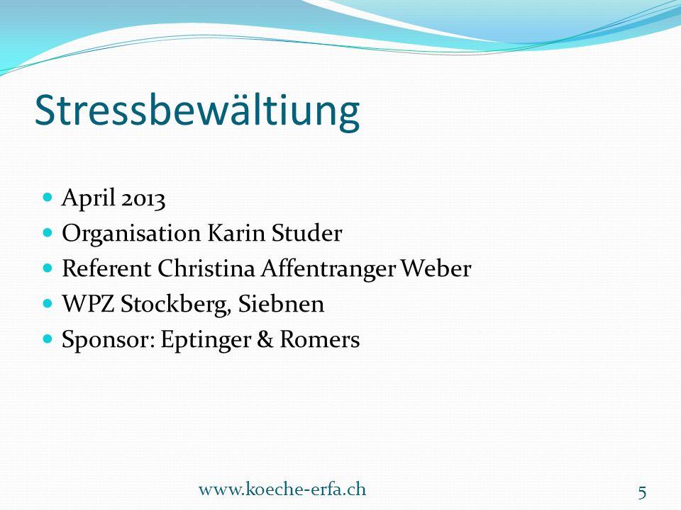Stressbewältiung April 2013 Organisation Karin Studer Referent Christina Affentranger Weber WPZ Stockberg, Siebnen Sponsor: Eptinger & Romers www.koec