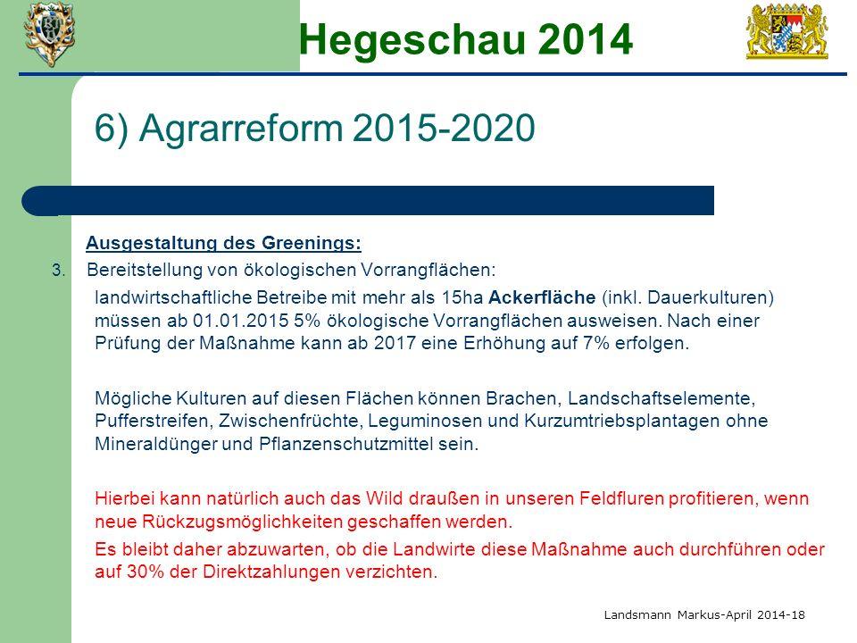 Hegeschau 2014 6) Agrarreform 2015-2020 Ausgestaltung des Greenings: 3.