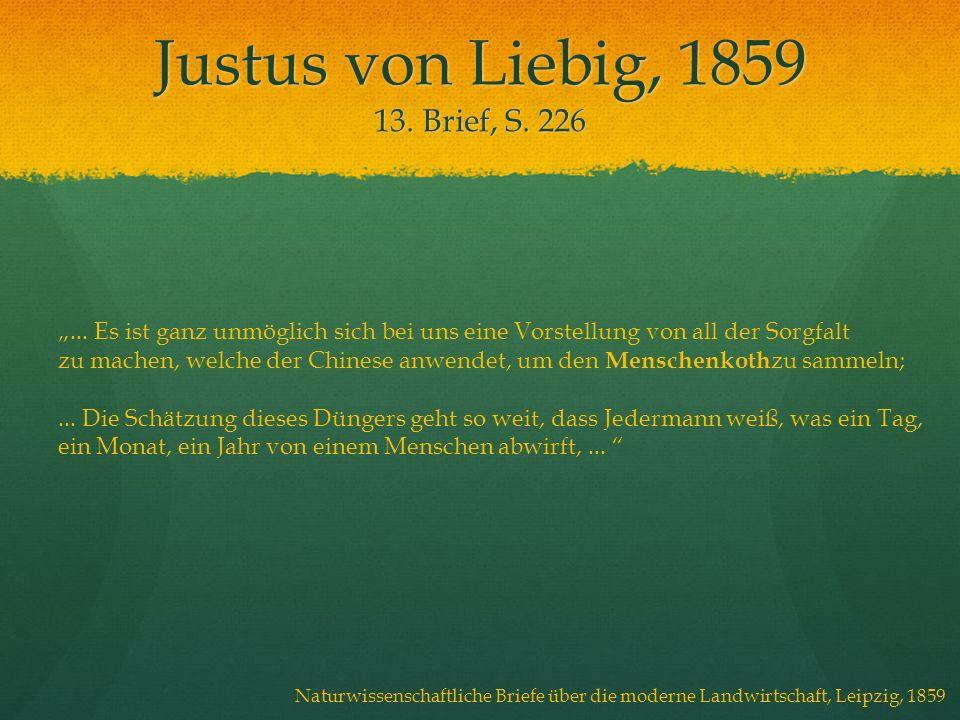Justus von Liebig, 1859 13. Brief, S. 226... Es ist ganz unmöglich sich bei uns eine Vorstellung von all der Sorgfalt zu machen, welche der Chinese an