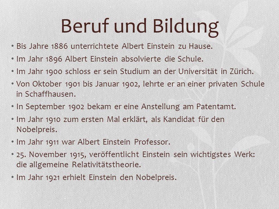 Beruf und Bildung Bis Jahre 1886 unterrichtete Albert Einstein zu Hause. Im Jahr 1896 Albert Einstein absolvierte die Schule. Im Jahr 1900 schloss er
