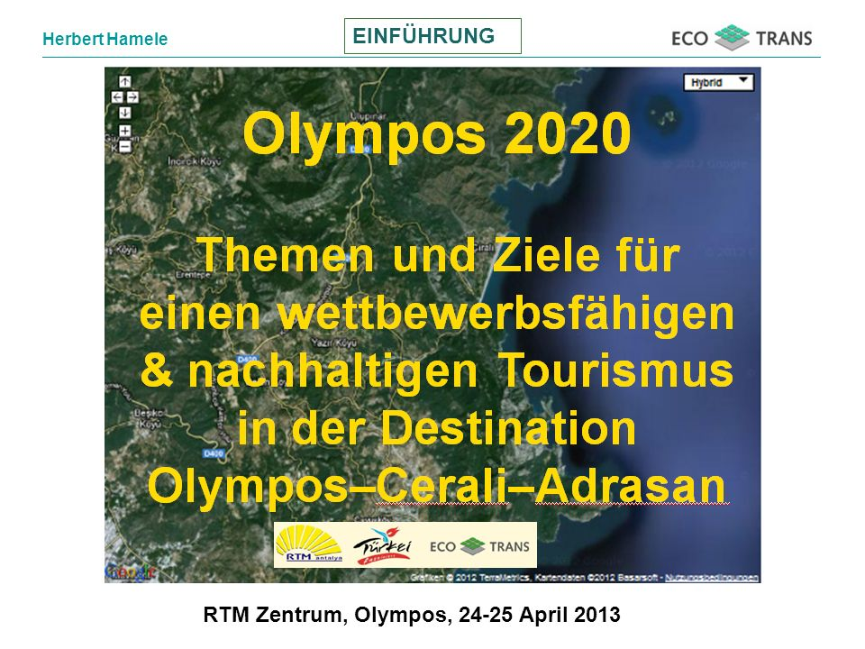 Herbert Hamele RTM Zentrum, Olympos, 24-25 April 2013 EINFÜHRUNG