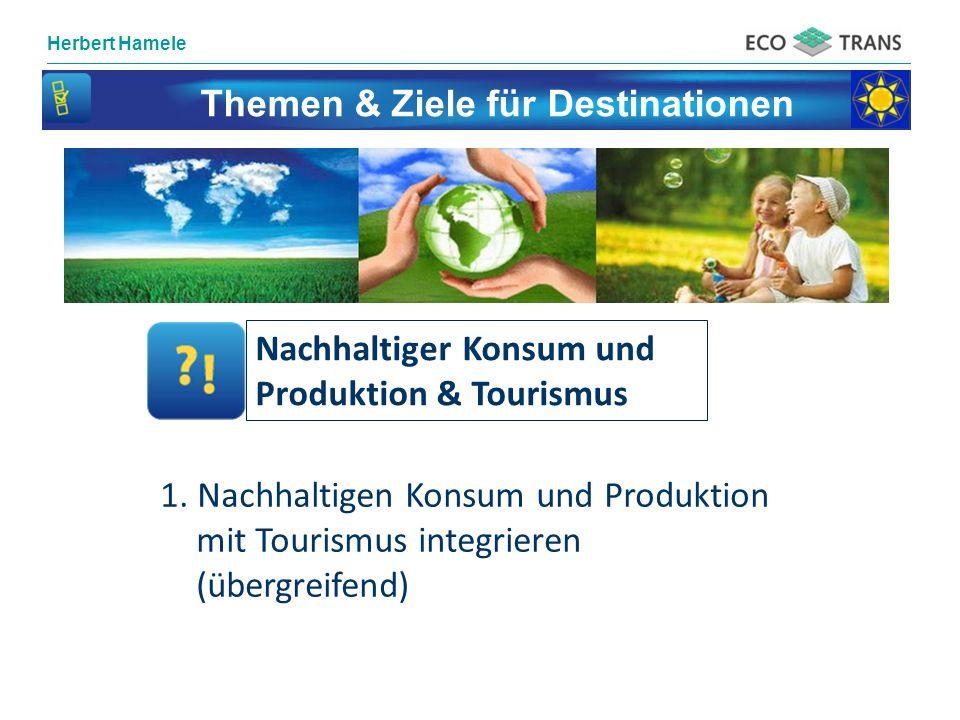 Herbert Hamele Themen & Ziele für Destinationen Nachhaltiger Konsum und Produktion & Tourismus 1.