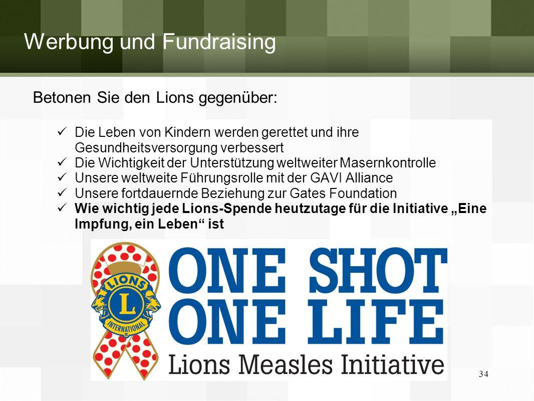 Werbung und Fundraising Betonen Sie den Lions gegenüber: Die Leben von Kindern werden gerettet und ihre Gesundheitsversorgung verbessert Die Wichtigke