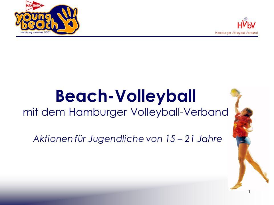 Hamburger Volleyball Verband 2 Der Hamburger Volleyball-Verband fördert Beach-Volleyball als trendigen Breitensport.