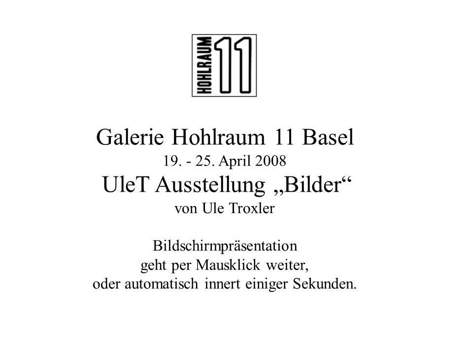 Galerie Hohlraum 11 Basel 19. - 25.