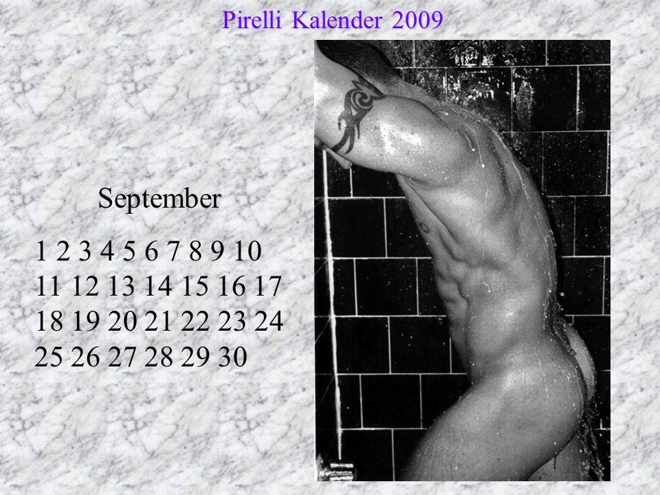 September 1 2 3 4 5 6 7 8 9 10 11 12 13 14 15 16 17 18 19 20 21 22 23 24 25 26 27 28 29 30 Pirelli Kalender 2009 Pirelli Kalender 2009