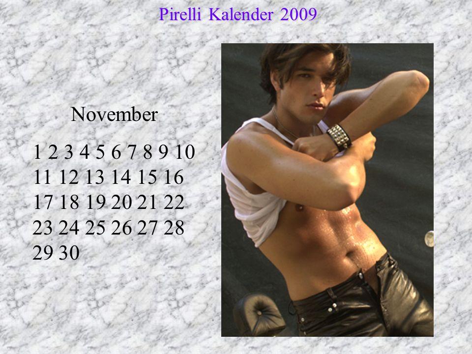 November 1 2 3 4 5 6 7 8 9 10 11 12 13 14 15 16 17 18 19 20 21 22 23 24 25 26 27 28 29 30 Pirelli Kalender 2009 Pirelli Kalender 2009