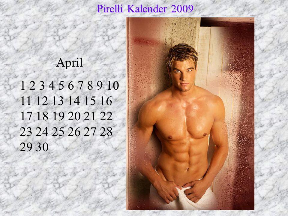 April 1 2 3 4 5 6 7 8 9 10 11 12 13 14 15 16 17 18 19 20 21 22 23 24 25 26 27 28 29 30 Pirelli Kalender 2009 Pirelli Kalender 2009