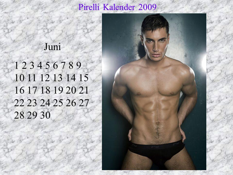 Juni 1 2 3 4 5 6 7 8 9 10 11 12 13 14 15 16 17 18 19 20 21 22 23 24 25 26 27 28 29 30 Pirelli Kalender 2009 Pirelli Kalender 2009