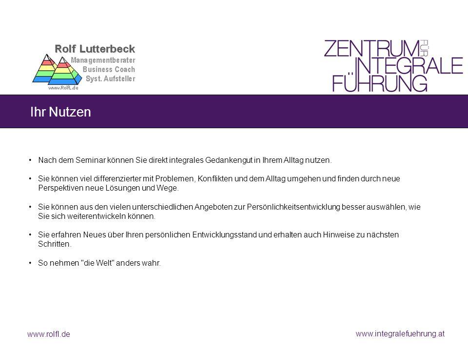 www.integralefuehrung.at Ihr Nutzen Nach dem Seminar können Sie direkt integrales Gedankengut in Ihrem Alltag nutzen.