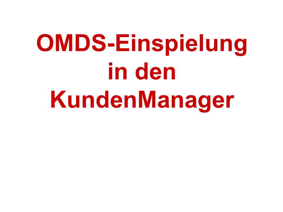 OMDS-Einspielung in den KundenManager