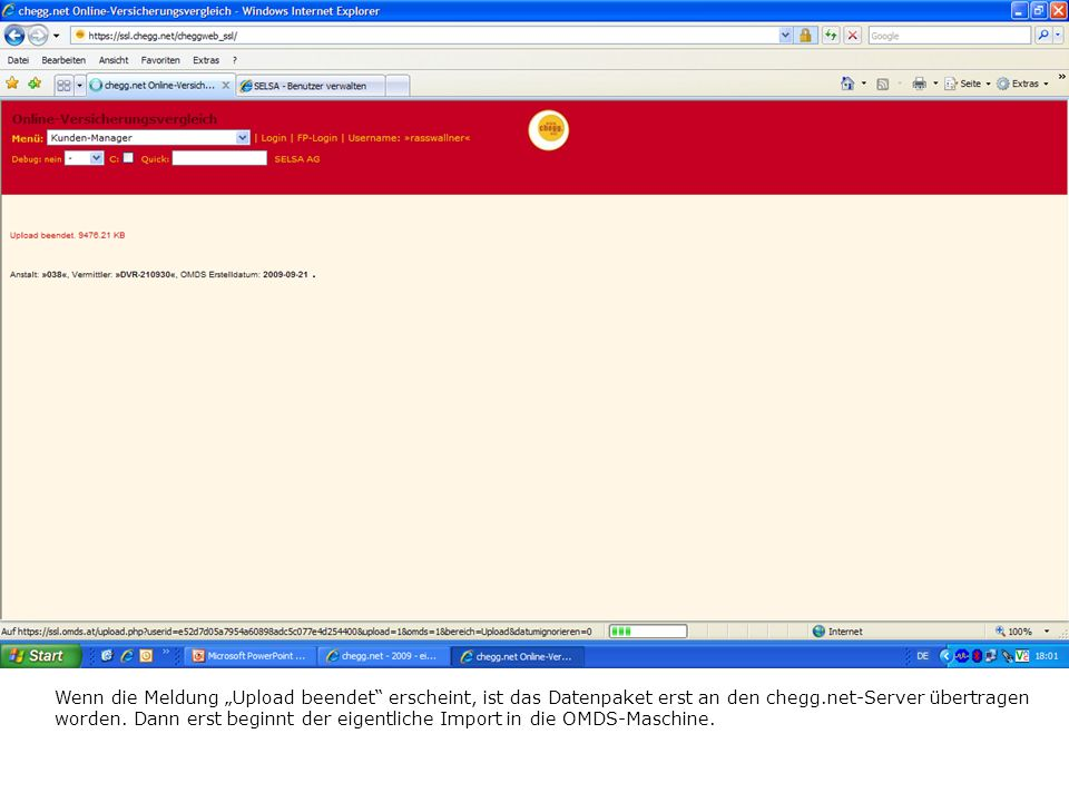 Wenn die Meldung Upload beendet erscheint, ist das Datenpaket erst an den chegg.net-Server übertragen worden.
