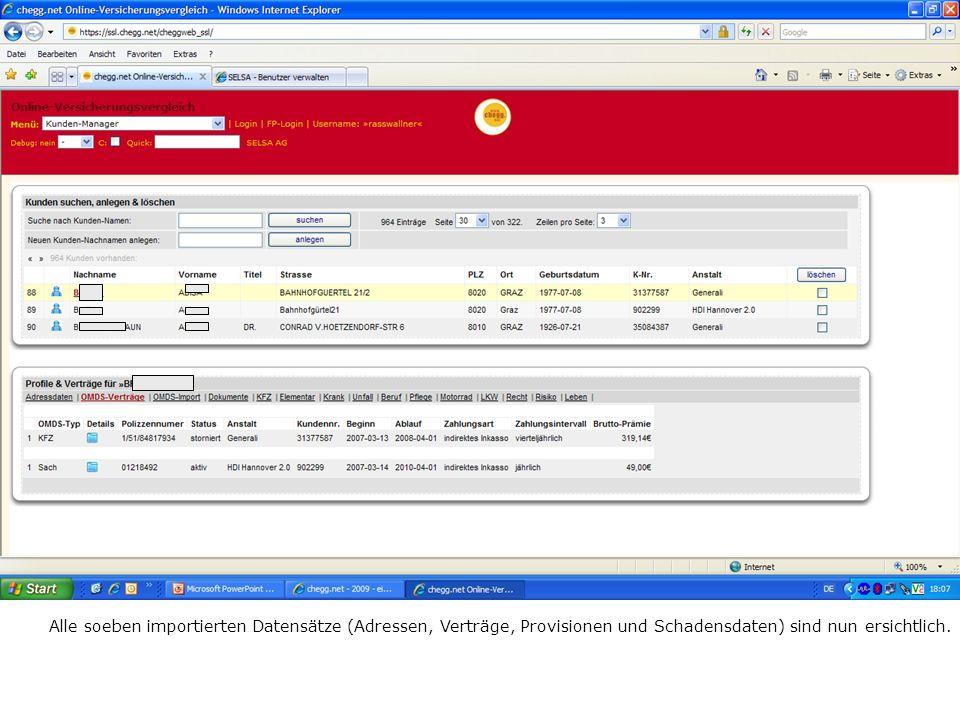 Alle soeben importierten Datensätze (Adressen, Verträge, Provisionen und Schadensdaten) sind nun ersichtlich.