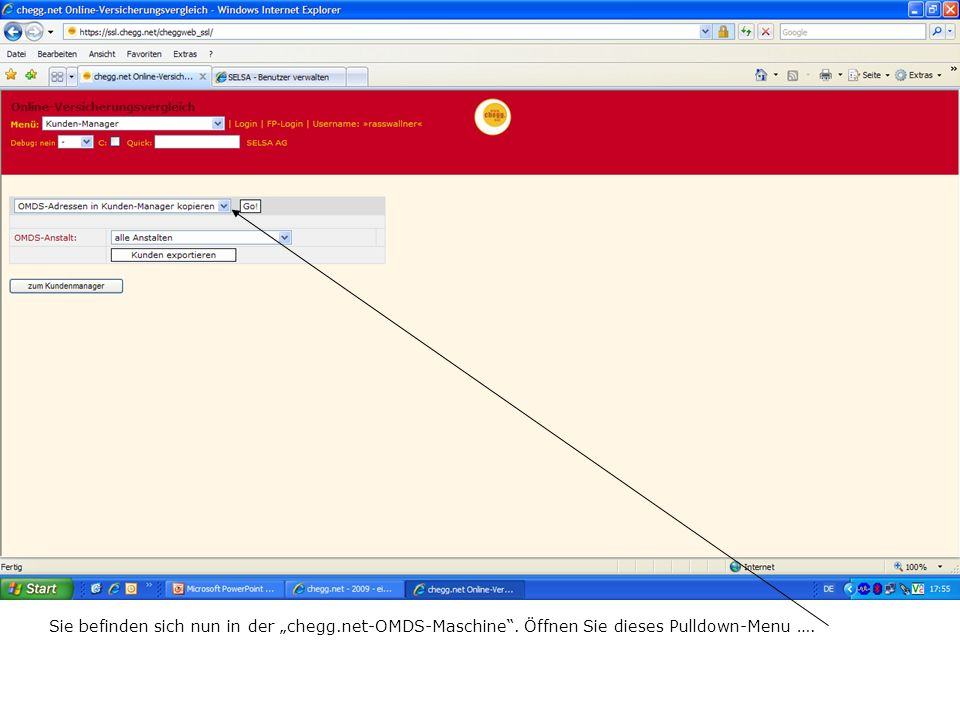 Sie befinden sich nun in der chegg.net-OMDS-Maschine. Öffnen Sie dieses Pulldown-Menu ….