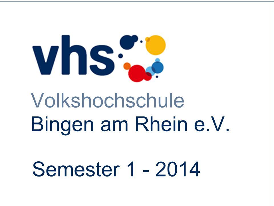 Volkshochschule Bingen am Rhein e.V. Semester 1 - 2014