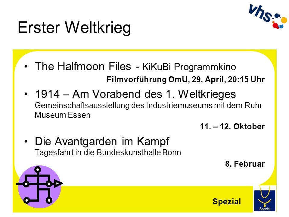 Erster Weltkrieg The Halfmoon Files - KiKuBi Programmkino Filmvorführung OmU, 29. April, 20:15 Uhr 1914 – Am Vorabend des 1. Weltkrieges Gemeinschafts