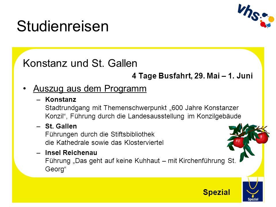 Studienreisen Konstanz und St. Gallen 4 Tage Busfahrt, 29. Mai – 1. Juni Auszug aus dem Programm –Konstanz Stadtrundgang mit Themenschwerpunkt 600 Jah