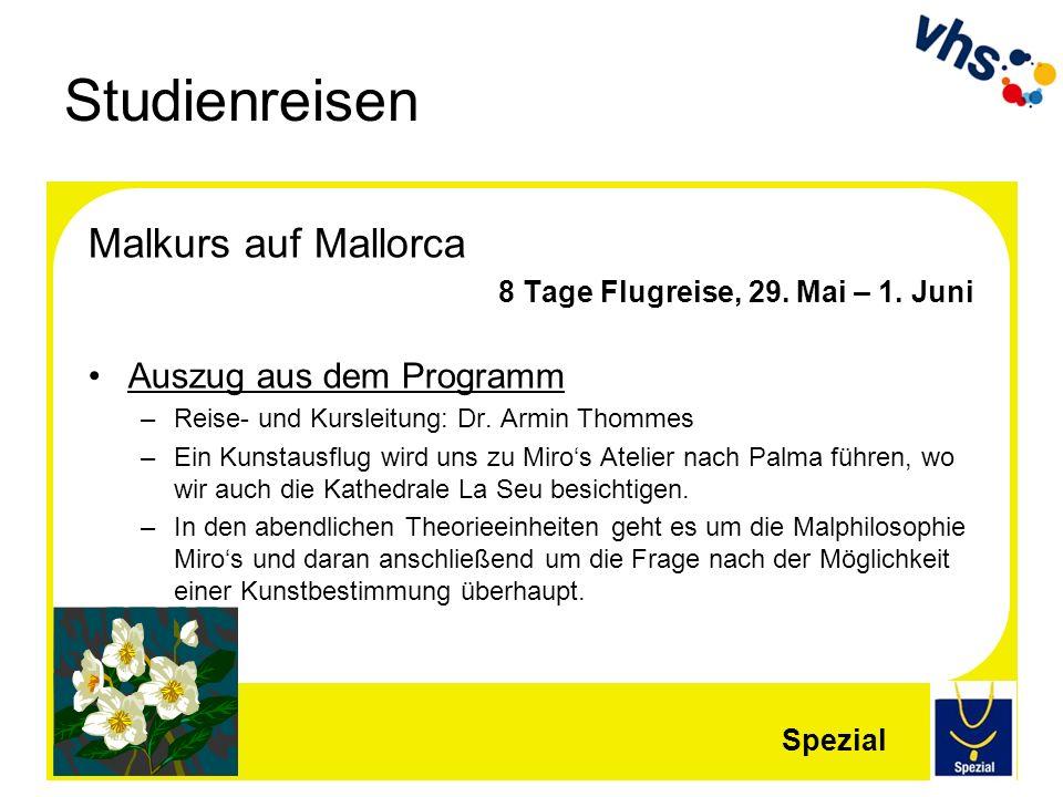 Studienreisen Malkurs auf Mallorca 8 Tage Flugreise, 29. Mai – 1. Juni Auszug aus dem Programm –Reise- und Kursleitung: Dr. Armin Thommes –Ein Kunstau