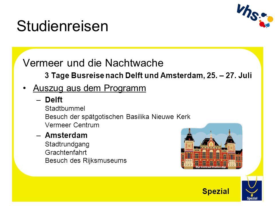 Studienreisen Vermeer und die Nachtwache 3 Tage Busreise nach Delft und Amsterdam, 25. – 27. Juli Auszug aus dem Programm –Delft Stadtbummel Besuch de