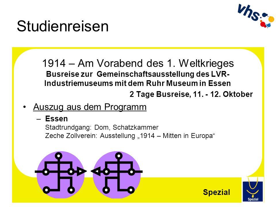 Studienreisen 1914 – Am Vorabend des 1. Weltkrieges Busreise zur Gemeinschaftsausstellung des LVR- Industriemuseums mit dem Ruhr Museum in Essen 2 Tag