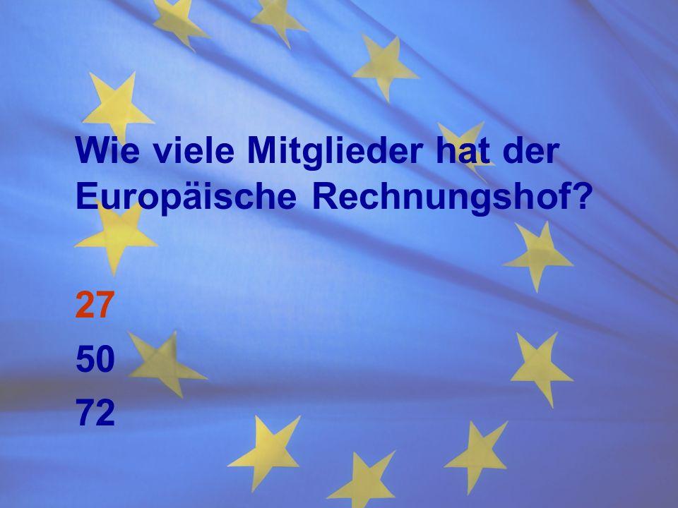 Wie viele Mitglieder hat der Europäische Rechnungshof? 27 50 72