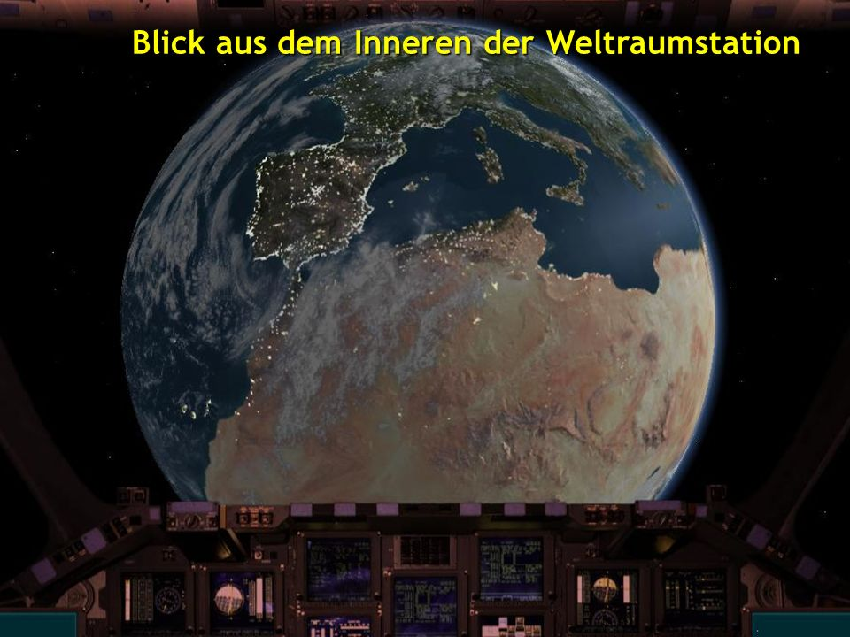 Blick aus dem Inneren der Weltraumstation Blick aus dem Inneren der Weltraumstation